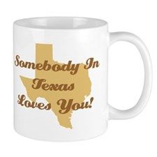 Somebody In Texas Loves You Coffee Mug