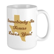 Somebody In Texas Loves You Large Coffee Mug
