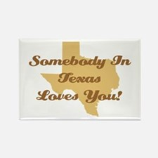 Somebody In Texas Loves You Rectangle Magnet
