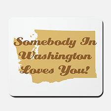 Somebody In Washington Loves You Mousepad