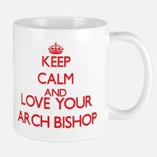 Keep Calm and love your Arch Bishop Mugs