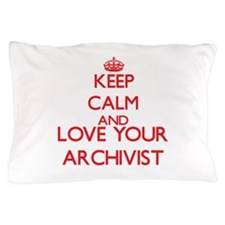 Keep Calm and love your Archivist Pillow Case