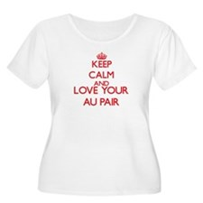 Keep Calm and love your Au Pair Plus Size T-Shirt