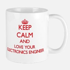 Keep Calm and love your Electronics Engineer Mugs
