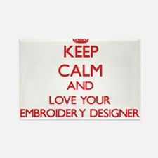 Keep Calm and love your Embroidery Designe Magnets