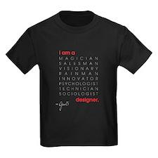 I am A ... Designer T-Shirt