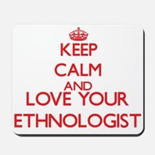 Keep Calm and love your Ethnologist Mousepad