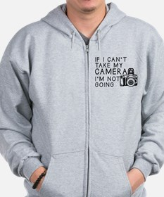If I Can't Take My Camera... Zip Hoodie