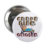 "Carpe Diem Otiosam f 2.25"" Button (10 pack)"
