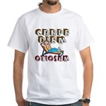 Carpe Diem Otiosam f White T-Shirt