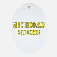 Michigan Sucks Oval Ornament