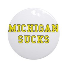 Michigan Sucks Ornament (Round)