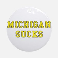 Michigan Sucks Ornament (Round)