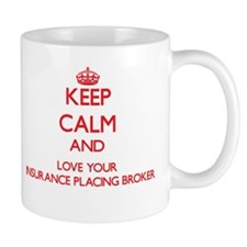 Keep Calm and love your Insurance Placing Bro Mugs