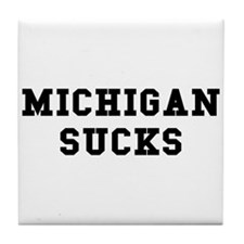 Michigan Sucks Tile Coaster