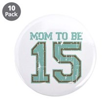 "Mom to be 2015 3.5"" Button (10 pack)"