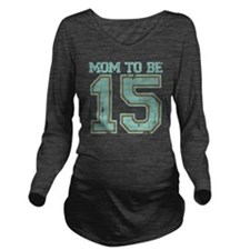 Mom to be 2015 Long Sleeve Maternity T-Shirt