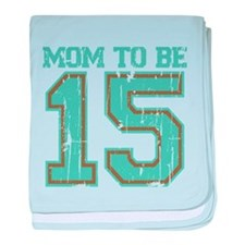 Mom to be 2015 baby blanket