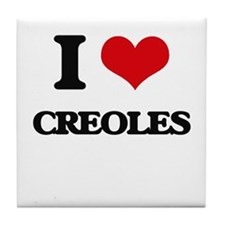 I love Creoles Tile Coaster