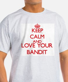 Keep Calm and love your Bandi T-Shirt