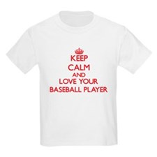 Keep Calm and love your Baseball Player T-Shirt