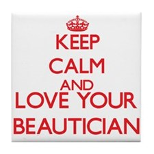 Keep Calm and love your Beautician Tile Coaster