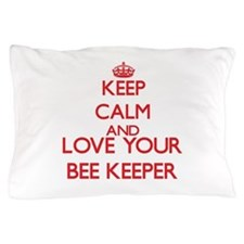 Keep Calm and love your Bee Keeper Pillow Case