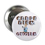 "Carpe Diem Otiosam m 2.25"" Button (10 pack)"