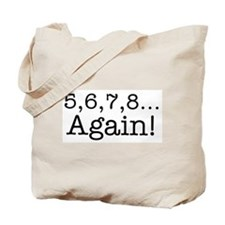 5,6,7,8 Again! Tote Bag