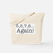 5,6,7,8 Again! Tote Bag