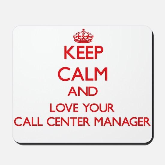 Keep Calm and love your Call Center Mana Mousepad