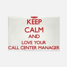 Keep Calm and love your Call Center Manage Magnets