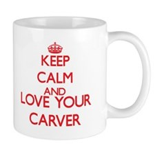 Keep Calm and love your Carver Mugs