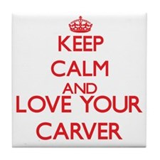 Keep Calm and love your Carver Tile Coaster