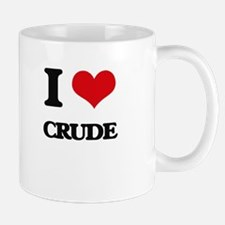 I love Crude Mugs
