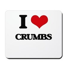 I love Crumbs Mousepad