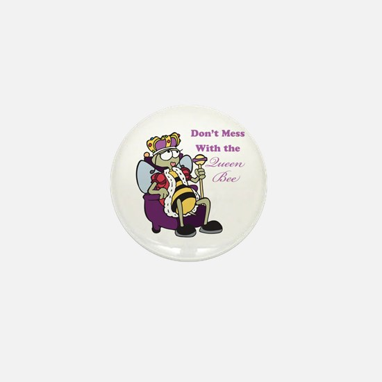 Don't Mess With Queen Bee Mini Button