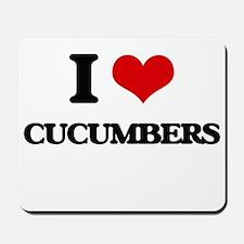 I love Cucumbers Mousepad