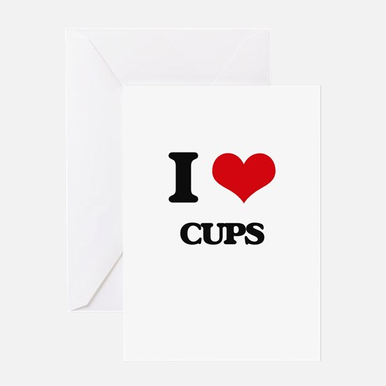 I love Cups Greeting Cards