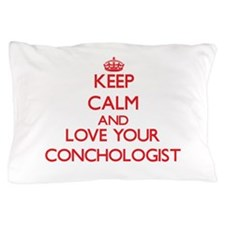 Keep Calm and love your Conchologist Pillow Case