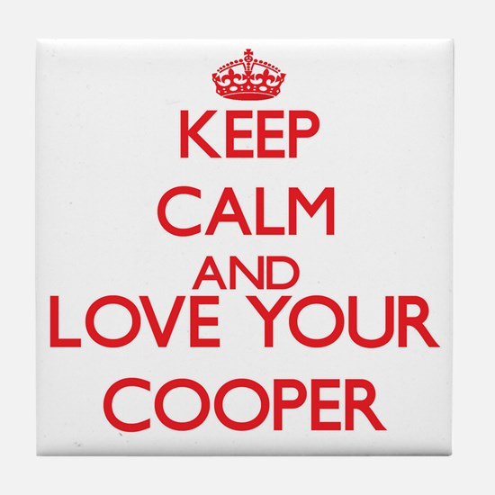 Keep Calm and love your Cooper Tile Coaster