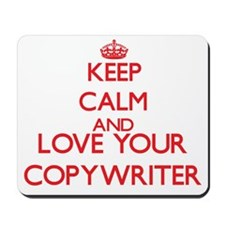 Keep Calm and love your Copywriter Mousepad