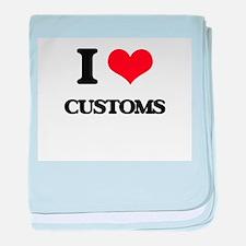I love Customs baby blanket