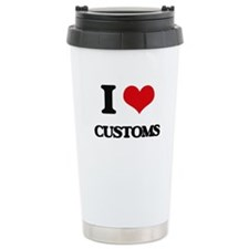 I love Customs Travel Mug