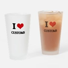I love Customs Drinking Glass