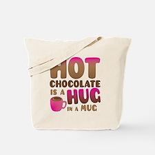 HOT Chocolate is a HUG in a MUG Tote Bag