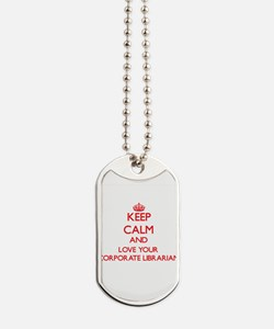 Keep Calm and love your Corporate Librari Dog Tags