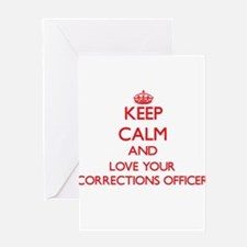 Keep Calm and love your Corrections Greeting Cards