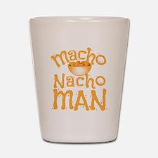 MACHO nacho man Shot Glass
