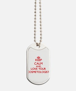 Keep Calm and love your Cosmetologist Dog Tags